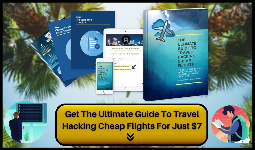 Get The Ultimate Guide To Travel  Hacking Cheap Flights For Just $7